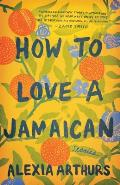How to Love a Jamaican Stories