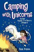 Camping With Unicorns (Phoebe and Her Unicorn #11)