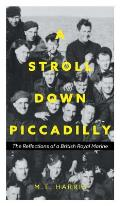 A Stroll Down Piccadilly: The Reflections of a British Royal Marine