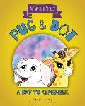 Pug & Dot: A Day to Remember