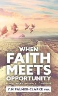 When Faith Meets Opportunity: Leaving, Learning, and Living in a Foreign Land