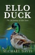 Ello Duck: The Life Journey of Mike Davis