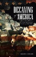 Decaying of America: Complacency, Indifference, Liberalism, and Ignorance: Knowledge Does Matter