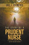 The Story of a Prudent Nurse: A Heartwarming Memoir with Krysha and May Cabuenas-Clemente