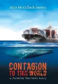 Contagion to This World: A Parallel Universe Story
