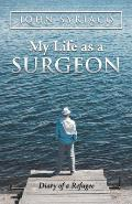 My Life as a Surgeon: Diary of a Refugee