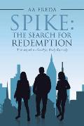 Spike: the Search for Redemption