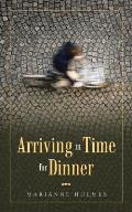 Arriving in Time for Dinner