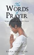 The Words of Prayer: Grace of Glory! Reach High!
