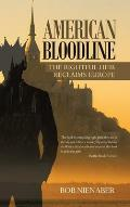 American Bloodline: The Rightful Heir Reclaims Europe