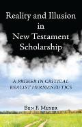 Reality and Illusion in New Testament Scholarship