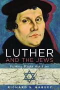 Luther and the Jews: Putting Right the Lies