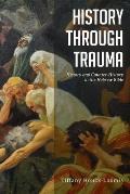 History Through Trauma