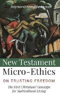 New Testament Micro-Ethics