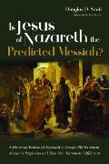 Is Jesus of Nazareth the Predicted Messiah?