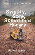 Sweaty, Sore, Sometimes Hungry