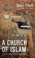 A Church of Islam: The Syrian Calling of Father Paolo Dall'Oglio