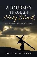 A Journey Through Holy Week