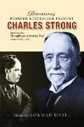 Remembering Pioneer Australian Pacifist Charles Strong