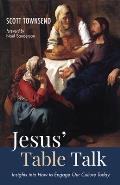 Jesus' Table Talk