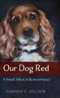 Our Dog Red: A Small Token of Remembrance