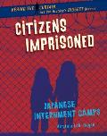 Citizens Imprisoned: Japanese Internment Camps