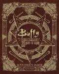 Buffy the Vampire Slayer 20 Years of Slaying: The Watchers Guide Authorized