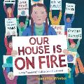 Our House Is on Fire Greta Thunbergs Call to Save the Planet