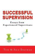 Successful Supervision: Essays from Experienced Supervisors