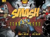 SMASH: Fearless