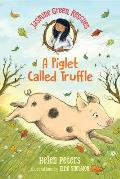 Jasmine Green Rescues: A Piglet Called Truffle