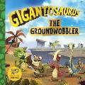 Gigantosaurus: The Groundwobbler