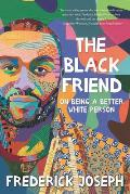 Black Friend On Being a Better White Person