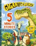 Gigantosaurus: Five-Minute Stories