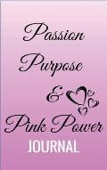 The Passion, Purpose and Pink Power Journal
