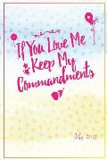 If You Love Me, Keep My Commandments: Bible Verse Quote Cover Composition Notebook Portable