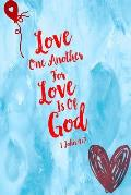 Love One Another, for Love Is of God: Bible Verse Quote Cover Composition Notebook Portable