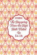 The Dayspring from on High Hath Visited Us: Names of Jesus Bible Verse Quote Cover Composition Notebook Portable