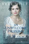 An Unwelcome Proposal: A Regency Romance (#4 a Forbidden Love Novella Series):