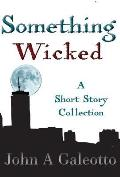 Something Wicked: A Short Story Collection