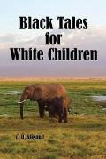 Black Tales for White Children (Illustrated Edition)