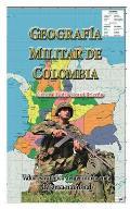 Geografia Militar de Colombia: Valor Estrat?gico del Territorio En La Defensa Nacional