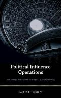 Political Influence Operations: How Foreign Actors Seek to Shape U.S. Policy Making