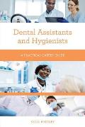 Dental Assistants and Hygienists: A Practical Career Guide