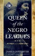 Queen of the Negro Leagues: Effa Manley and the Newark Eagles, Negro Leagues Centennial Edition
