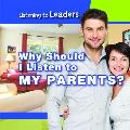 Why Should I Listen to My Parents?