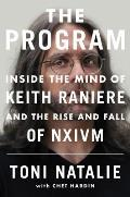Program Inside the Mind of Keith Raniere & the Rise & Fall of NXIVM