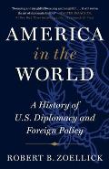 America in the World A History of US Diplomacy & Foreign Policy
