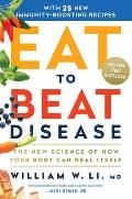 Eat to Beat Disease The New Science of How the Body Can Heal Itself