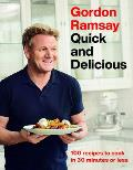 Gordon Ramsay Quick & Delicious 100 Recipes to Cook in 30 Minutes or Less